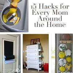 15 Hacks for Every Mom Around the Home howdoesshe.com