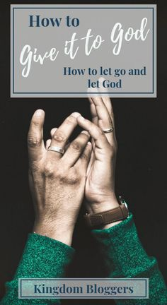 aecf2216d15e83 Giving it to God  5 Ways to Let Go and Let God