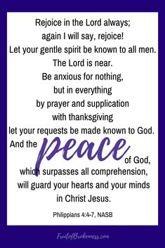Be anxious for nothing. Pray with gratitude. Peace can reign in your heart and mind despite the storms of life. Philippians 4:4-7 #Scripture #faith #peace