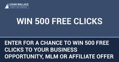 Enter to win 500 clicks to help you promote your business opportunity, MLM or affiliate offer. This contest ends March. 7th, 2017.