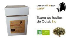 La tisane de feuilles de cassis Bio de Parenthese Café