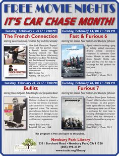 """FREE MOVIE NIGHTS at the Newbury Park Library. February 2017 is """"Car Chase"""" month: Feb 7 is """"The French Connection"""", Feb 14 is """"Fast & Furious 6"""", Feb 21 is """"Bullitt"""" and Feb 28 is """"Furious 7."""" All movies are 7pm on Tuesday nights at the Newbury Park Library, 2331 Borchard Road, Newbury Park, CA 91320."""