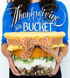 Thanksgiving In A Bucket Will Be Your New Favorite Tradition---- totally doing this