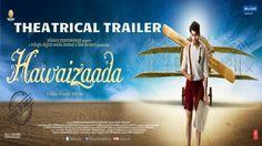 Watch#Hawaizaada movie Official Theatrical Trailer Featuring Ayushman