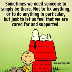 ~ Snoopy & Friends ~ Be there! Quotable Quotes, Wisdom Quotes, True Quotes, Funny Quotes, Charlie Brown Quotes, Charlie Brown And Snoopy, Peanuts Quotes, Snoopy Quotes, Snoopy Pictures
