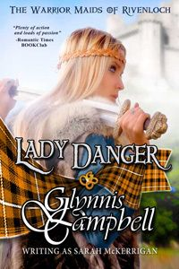 Lady Danger, a Scottish medieval romance by Glynnis Campbell