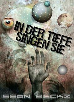 In der Tiefe singen sie (Ein fantastischer Roman) von Sean Beckz, http://www.amazon.de/dp/B006DLB5ZO/ref=cm_sw_r_pi_dp_.tHRsb040AQ2S