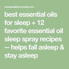 best essential oils for sleep + 12 favorite essential oil sleep spray recipes -- helps fall asleep & stay asleep Help Falling Asleep, How To Fall Asleep, Sleep Spray, Essential Oils For Face, Organic Shampoo, Linen Spray, Doterra Essential Oils, Beauty Recipe