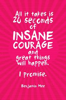 """Free """"20 Seconds of Insane Courage"""" Printable {in 4 colors} from It Works For Bobbi"""