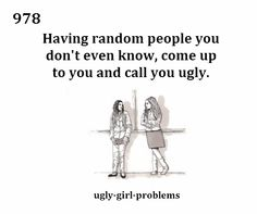 you are not alone: Photo Im Ugly Quotes, Ugly People Quotes, Sweet Quotes, Sad Quotes, Ugly People Problems, Ugly Girl, Girl Problems, Poetry Quotes, Anxious