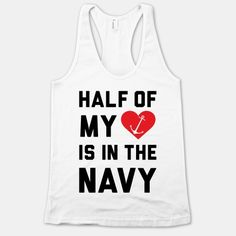Half My Heart Is In The Navy #navy #military #deployed