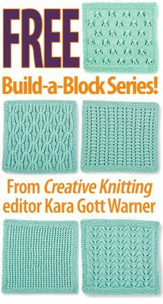 We hope you enjoy Creative Knitting editor Kara Gott Warner's FREE Build-a-Block Series! The series includes 5 stitch block patterns: Lacy Eyelet Vines, Smocked Trellis, Easy Peasy Knits & Purls, Delicate Rosettes, Simple Ladders. Go here for free tutoria