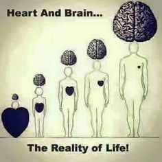 As the human beings grows older, heart ♥ becomes small & brain becomes large.
