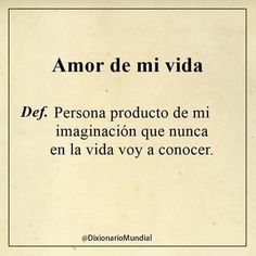 Funny Images, Funny Pictures, My Dictionary, Ex Amor, Motivational Phrases, Some Quotes, Love Messages, Spanish Quotes, Funny Quotes