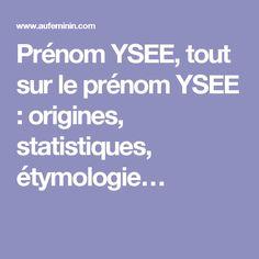 Prénom YSEE, tout sur le prénom YSEE : origines, statistiques, étymologie…