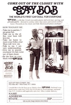 Gay Bob is a doll created in 1977 and billed as the world's first openly gay doll. Creator Rosenberg described the doll as resembling a cross between Paul Newman and Robert Redford. Bob is anatomically correct. Vintage Humor, Funny Vintage Ads, Funny Ads, Vintage Toys, Hilarious, Old Advertisements, Retro Advertising, Retro Ads, Transgender