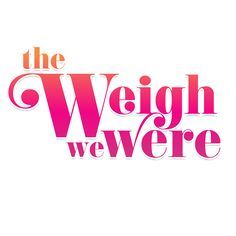 The Weigh We Were