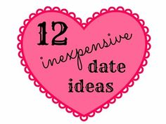 12 Inexpensive Date Ideas