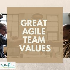 Great Agile Team - 12 values Leaving A Job, Time Of Our Lives, Just Giving, Looking Back, Something To Do, Knowledge, Positivity, Thoughts