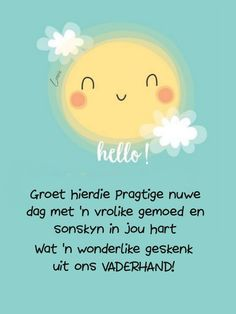 Lekker Dag, Goeie More, Special Quotes, Good Morning Wishes, Afrikaans, Daily Quotes, Messages, Words, Friendship