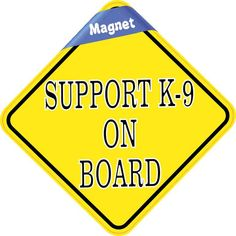 5in x 5in Support K-9 On Board Magnet Vinyl Caution Sign Vehicle Magnets