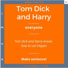 Tom Dick et Harry Signification en anglais. English Idioms, English Phrases, English Writing, English Lessons, Interesting English Words, Learn English Words, English Conversation Learning, Good Vocabulary Words, Advanced English Vocabulary