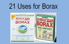 Top 21 Uses for Borax - it's natural, sustainable, doesn't cause cancer and it's CHEAP!