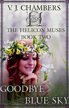 Goodbye Blue Sky (The Helicon Muses) by V. J. Chambers, http://www.amazon.com/dp/B00915VW6Q/ref=cm_sw_r_pi_dp_RKQ1rb0C8ANY0