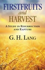 Firstfruit and Harvest by G. H. Lang