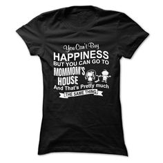YOU CAN'T BUY HAPPINESS, BUT YOU CAN GO TO mommoms HOUSE T-Shirts, Hoodies. Get It Now ==►…