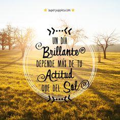 Un día brillante depende más de tu actitud que del sol