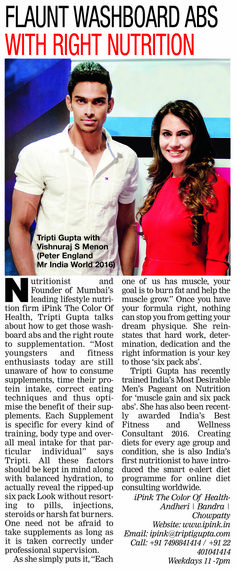 """#SixPackAbs need the right route to Nutrition & Supplementation. Read our article today in the Bombay Times with Vishnuraj S Menon , Peter England Mr India World 2016 #MrIndia2016 #iPink """"Most youngsters & fitness freaks today are still unaware of how to consume supplements, time their protein intake, correct eating techniques & optimizing the benefit of their supplements"""". """"Each Supplement is specific for every kind of training, body type and overall meal intake for that particular…"""