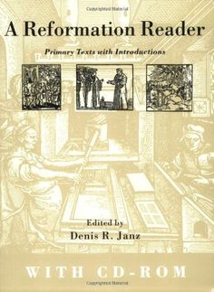 Reformation Reader: Primary Texts with Introductions (Book & CD-ROM) by Denis R. Janz. $22.44. Publisher: Augsburg Fortress Publishing (June 15, 2002). Publication: June 15, 2002. Save 34% Off!