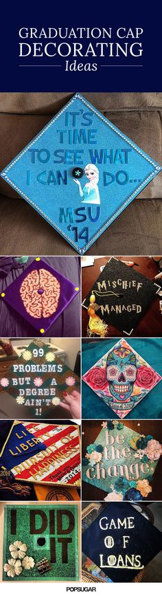 "One of the most entertaining parts about a graduation is seeing all the great grad cap ideas people come up with. While ""Thanks, Mom and Dad"" is pretty sweet, it's the creative ones that catch our attention time and time again. Here, we've rounded up some that will make you chuckle and others that will make you wonder, ""Why didn't I think of that?"" In the name of some good graduation fun, see all our picks."