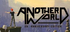 Steam で 75% オフ:Another World – 20th Anniversary Edition