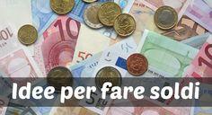 Affari Miei: Idee per fare soldi: modi per guadagnare tantissim...