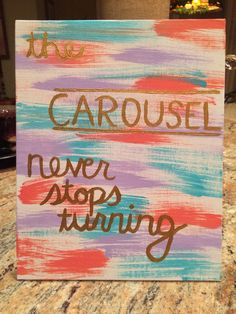 8x10 Canvas Quote The carousel never stops by CustomCraftsByCara