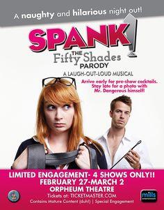 Spank! The Fifty Shades Parody  February 27th - March 2nd-Orpheum Theatre Phoenix  Phoenix, AZ  Get your tickets at DannyZeliskoPresents.com
