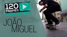 João Miguel 120Frames - Front Foot Impossible