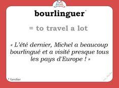 Le mot (familier) du jour : « bourlinguer »  [buʀlɛ̃ge]    #fle #learnfrench #francais #familier Les Machin  (@Les_Machin) | Twitter