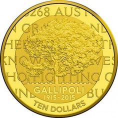 2015 Centenary Of The Gallipoli Landing Gold Proof Coin. In 2015, the 100th anniversary of the first Gallipoli Landing will be marked with the release of two new collectible coins. Collectors can own a commemorative piece of history, in silver and gold capturing the memory of our Gallipoli fallen with the likeness of the Lone Pine tree.