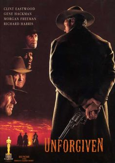 Unforgiven, starring and directed by Clint Eastwood