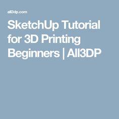 SketchUp Tutorial for 3D Printing Beginners | All3DP
