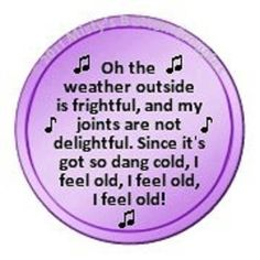 so cold feel old