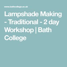 Enjoy learning the satisfying skill of re-covering a traditional lampshade, including binding the frame, making a template, lining, and pinning. Lamp Shades, Workshop, College, Bath, Traditional, How To Plan, Learning, Lampshades, Atelier