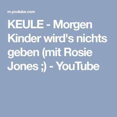 KEULE - Morgen Kinder wird's nichts geben (mit Rosie Jones ;) - YouTube