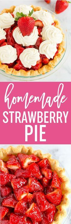Strawberry Pie - This fresh strawberry pie is 100% homemade from my favorite crust, a delicious glaze, and sweet whipped cream. A perfect summer dessert! via @browneyedbaker