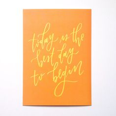 Today is the Best Day to Begin 5x7 Hand Lettered Modern Calligraphy Art Print by PosiPrints on Etsy