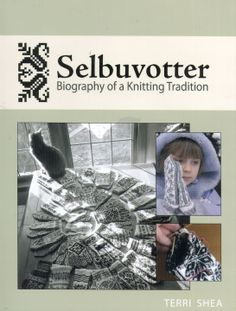 SELBUVOTTER: Biography of a Knitting Tradition. This is the most wonderful guide to knitting mittens and gloves you could ever hope to find its instructions are clear, precise and the charts are invaluable to a colorwork knitter. Knitting Books, Crochet Books, Knitting Videos, Black And White Mittens, Norwegian Knitting, National Symbols, Knitting Magazine, Album Book, Fair Isle Knitting