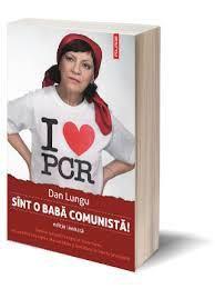 Ora de lectură... Sînt o babă comunistă!, de Dan Lungu http://scrieliber.ro/ora-de-lectura-sint-o-baba-comunista-de-dan-lungu/